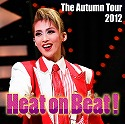 The Autumn Tour 2012 −月組「Heat on Beat!」−