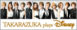 TAKARAZUKA plays Disney